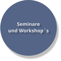 Seminare  und Workshop´s